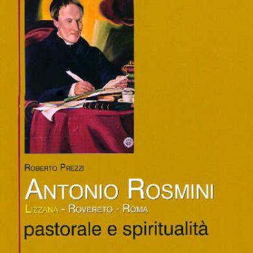 Antonio Rosmini: Lizzana – Rovereto – Roma pastorale e spiritualità