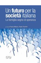 Un futuro per la società italiana – La famiglia segno di speranza