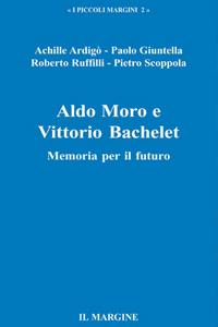 Metterci la testa, le mani, il cuore – Moro, Bachelet, Delbrel