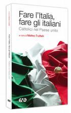 Fare l'Italia, fare gli italiani – cattolici nel Paese unito