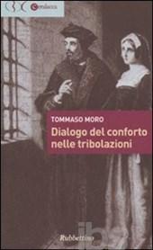 Dialogo del conforto nelle tribolazioni – Tommaso Moro