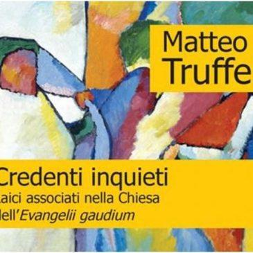 Credenti inquieti – Matteo Truffelli