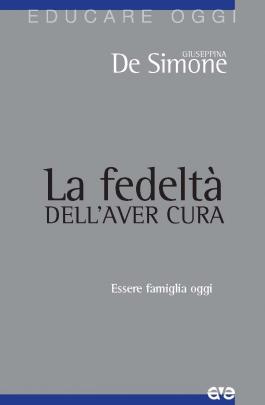 La fedeltà dell'aver cura – Giuseppina De Simone